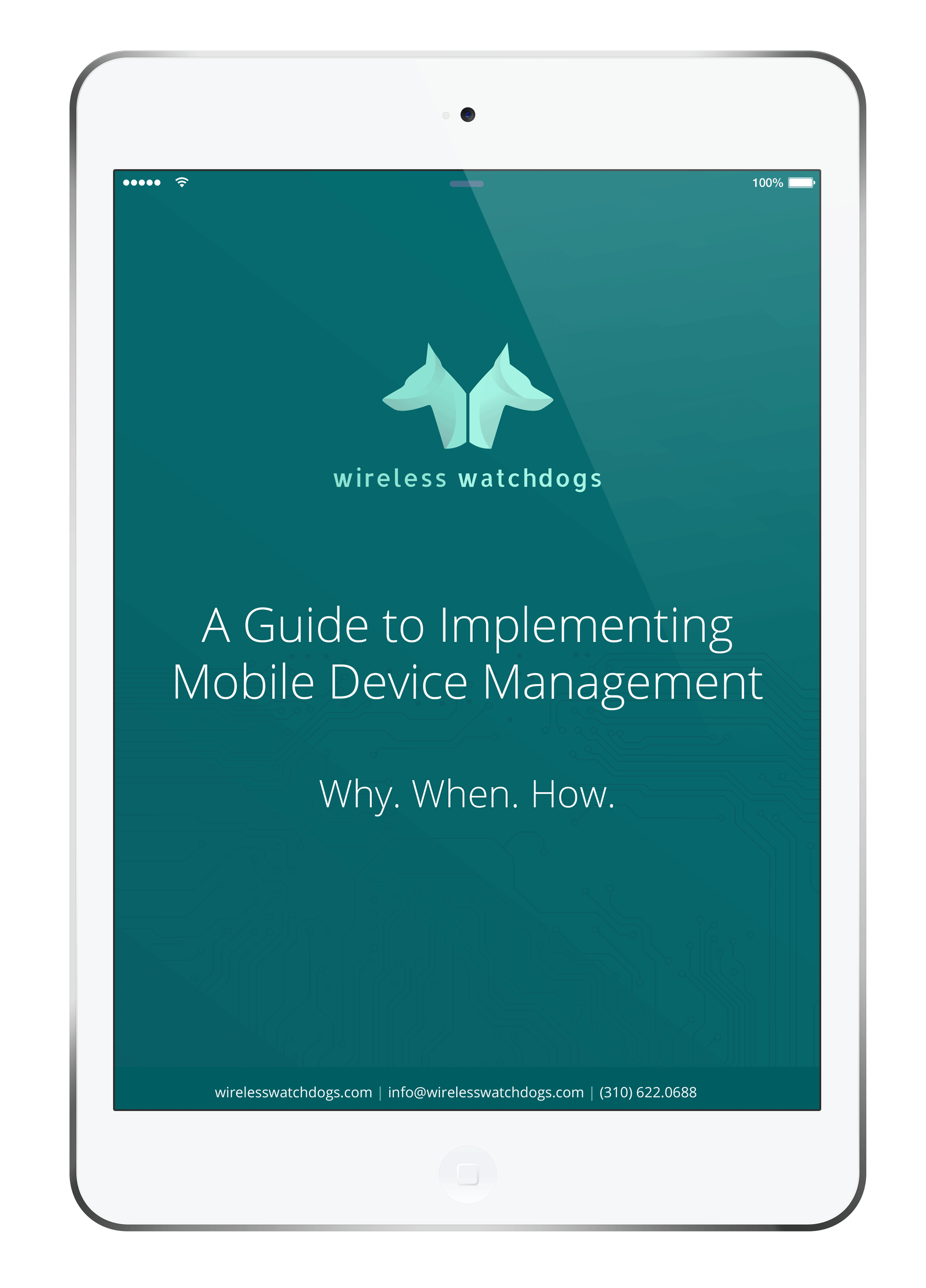 A Guide to Implementing Mobile Device Management: Why. When. How.